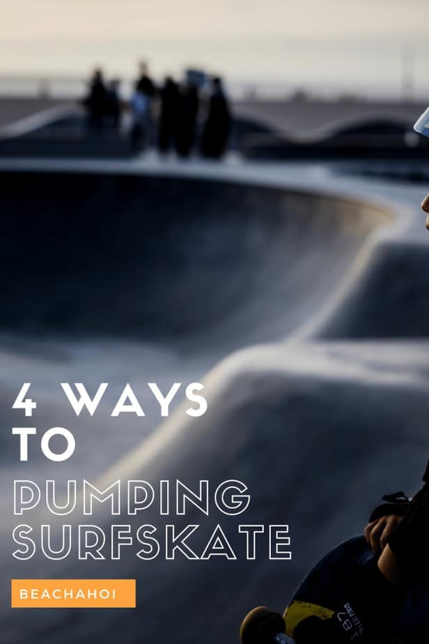 4 Ways to Pumping the Surfskate